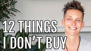 Minimalism: 12 Things I Stopped Buying