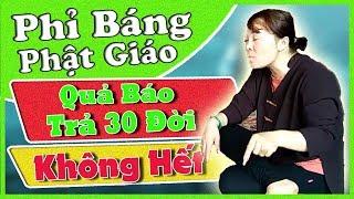 (Hay Nhất) Cô Đồng Sinh - Phỉ Báng Phật Giáo, Quả Báo Trả 30 Đời Không Hết