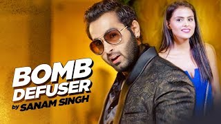 Bomb Defuser: Sanam Singh (Full Song) | Desi Routz | Latest Punjabi Songs 2017