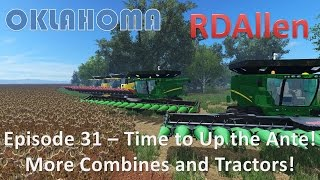 Farming Simulator 15 Oklahoma E31 - Time to Up the Ante, More Combines, More Tractors!