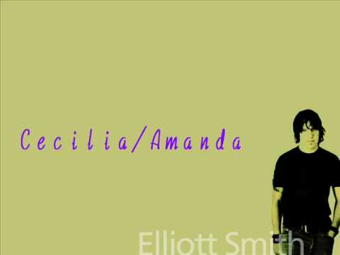Elliott Smith - Amanda Cecilia