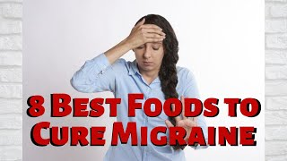 8 Best Foods to Cure Migraine | Keto die