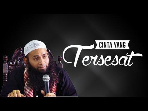Cinta Yang Tersesat - Ustadz Dr. Syafiq Riza Basalamah, MA