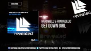Hardwell & Funkadelic - Get Down Girl (Original Mix)