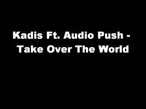 Kadis Ft. Audio Push - Take Over The World video