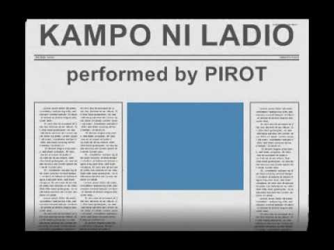 Kampo Ni Ladio By Pirot video