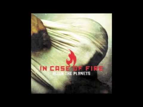 In Case Of Fire - Align The Planets