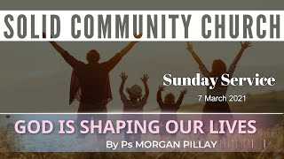 Sunday Service: God Is Shaping Our Lives by Ps Morgan Pillay