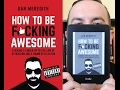 How to Be F*cking Awesome - Dan Meredith