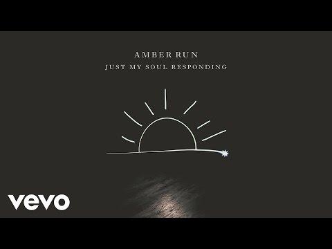 Amber Run - Just My Soul Responding