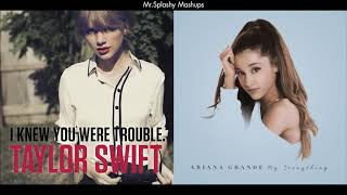 I Knew You Were Trouble x Be My Baby - Taylor Swift & Ariana Grande feat. Cashmere Cat (Mashup)