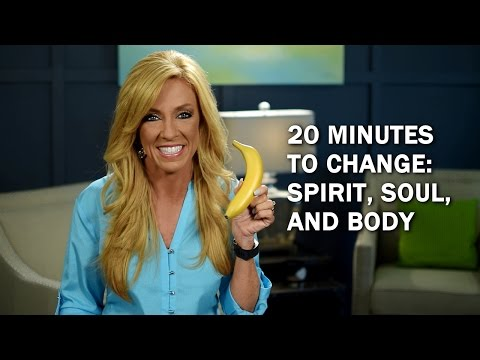 20 Minutes To Change: Spirit, Soul, And Body