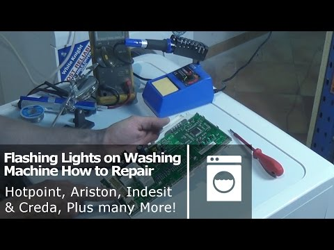 Flashing Lights on Washing Machine How to Repair Hotpoint. Ariston. Indesit & Creda. Plus many More