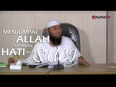 Ceramah Islam : Menjumpai Allah dengan hati yang Suci - Ustadz Rizal Yuliar Putrananda, Lc