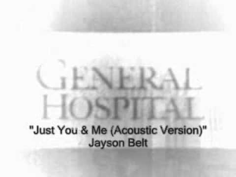 General Hospital Songs - Just You & Me