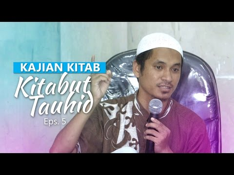 Kajian Rutin: Kitab Tauhid 5 - Ustadz Muhammad Abduh Tuasikal, M.Sc
