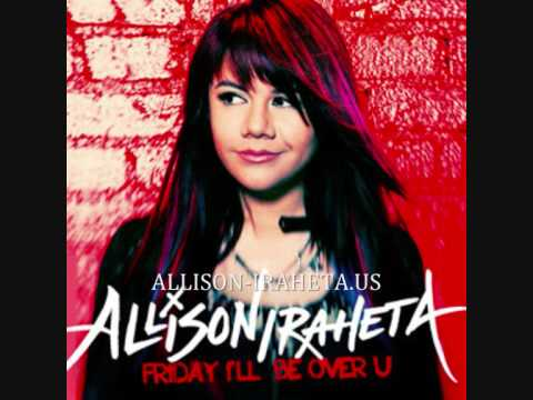 Friday I'll Be Over U - Allison Iraheta video