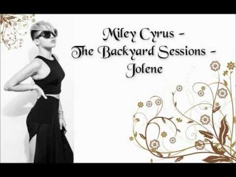 miley cyrus the backyard sessions jolene lyrics updated 05 aug