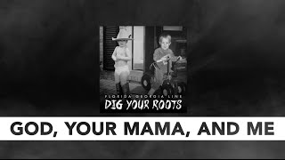 Florida Georgia Line God, Your Mama, And Me
