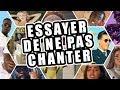 ESSAYER DE NE PAS CHANTER!!!! CHANSON FRANCAISE 2019 #3