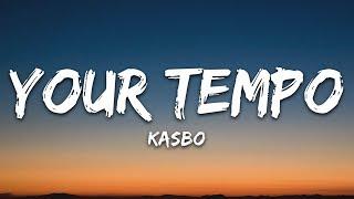 Kasbo - Your Tempo (Lyrics)
