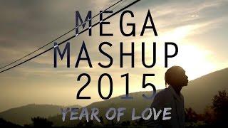 Mega Mashup 2015 (Year Of Love)