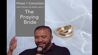 Sunday Service: Here Comes the Bride Part 2: The Praying Bride with Ps.Michael-John Francis