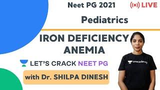 Iron Deficiency Anemia | NEET PG Pediatrics | Target NEET PG 2021 | Dr. Shilpa Dinesh
