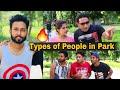 TYPES OF PEOPLE IN PARK | Feat. BakLol Video | Pardeep Khera