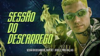 """Filipe Ret """"SESSÃO DO DESCARREGO"""" 🔥 pt. Dfideliz (pd. Dallass)"""