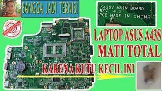 Memperbaiki Laptop Asus A43S Mati Total / Repair K43SV REV. 4.1 Dead
