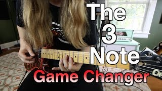 The 3 Note Game Changer