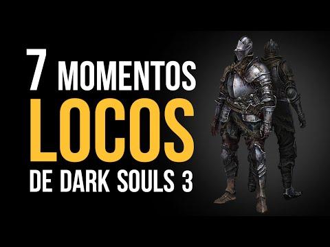 Los 7 momentos MÁS LOCOS de Dark Souls 3