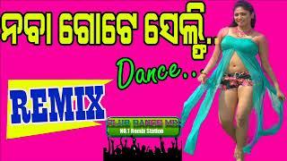 NABA GOTE SELFI ODIA DANCE REMIX BY CLUB DANCE MIX SPECIAL REMIX SANJAY SPECIAL
