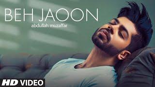 Beh Jaoon : Abdullah Muzaffar (Full Song) Atif Khan | Shakeel Sohail | Latest Punjabi Song 2019