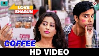 Download Coffee | Love Shagun | Siddharth Amit Bhavsar & Keka Ghoshal l Anuj Sachdeva & Nidhi Subbaiah 3Gp Mp4