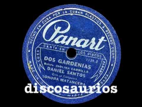 Daniel Santos y conj.Sonora Matancera - Dos gardenias (bolero) Isolina Carrillo, marzo 1947