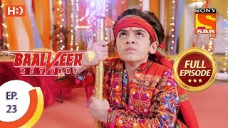 Baalveer Returns - Ep 23 - Full Episode - 10th October, 2019