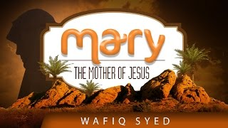 Mary – The Mother Of Jesus ᴴᴰ ┇ Quran Recitation ┇ by Wafiq Syed ┇ TDR Production
