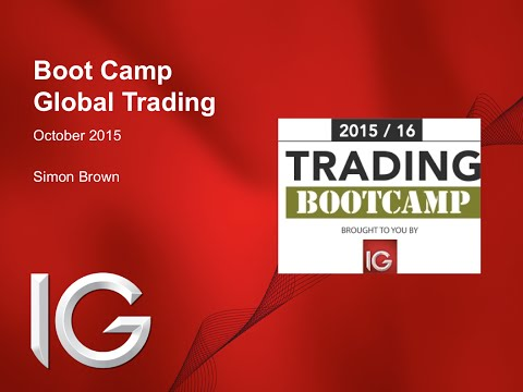 Trading Boot Camp with IG (session #4 - Global Trading)