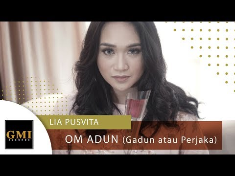 Lia Pusvita - Om Adun (Gadun Atau Perjaka) | Official Video Clip