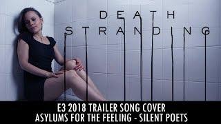 Death Stranding - Asylums for the Feeling (E3 trailer song cover)