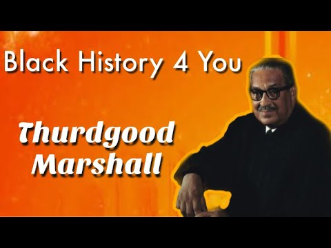 Black History 4 You / Thurgood Marshall