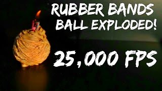 Rubber Bands Ball Exploded at 25,000 fps!! - Slow Mo Lab