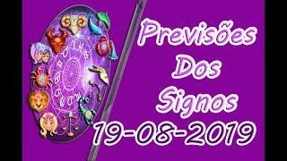 PREVISÕES DOS SIGNOS DO DIA →19--08-2019.