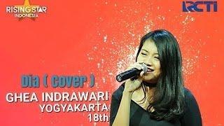 Ghea Indrawari `Dia`  Cover  Rising Star Indonesia 2016