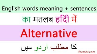 Alternative meaning with example sentences and translation in Hindi Urdu