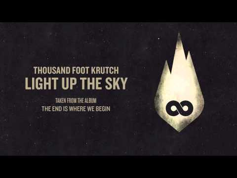 Thousand Foot Krutch - Light Up The Sky
