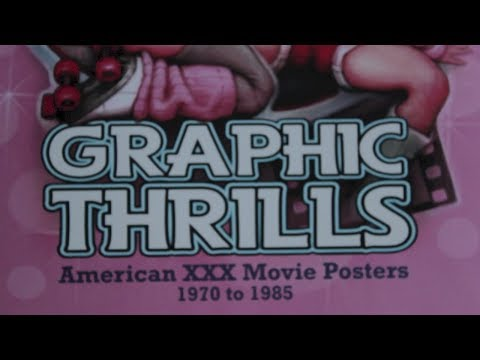 Graphic Thrills: American Xxx Movie Posters, 1970 To 1985 (robin Bougie, 2014) video