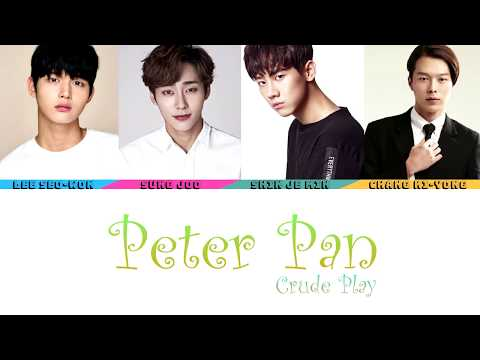 Crude Play (크루드프레이) - Peter Pan (Color Coded Lyrics/Han/Rom/Eng) (Official Audio)
